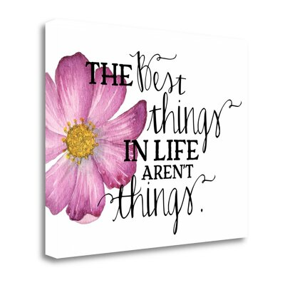 'The Best Things in Life' Textual Art Print on Wrapped Canvas Size: 16