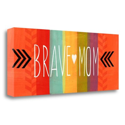 'Brave Mom' Textual Art on Wrapped Canvas Size: 13