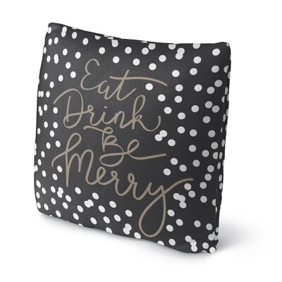 Eat Drink Be Merry Throw Pillow Size: 18 H x 18 W x 4 D, Color: Black