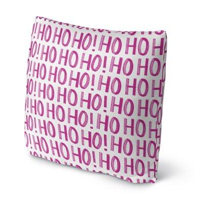 Ho ho ho Throw Pillow Size: 18 H x 18 W x 4 D, Color: White