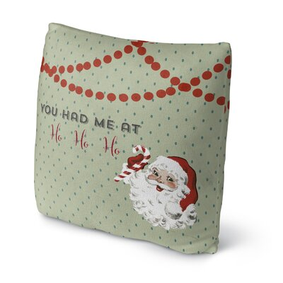 You Had Me At Ho Ho Ho Throw Pillow Size: 16 H x 16 W x 4 D