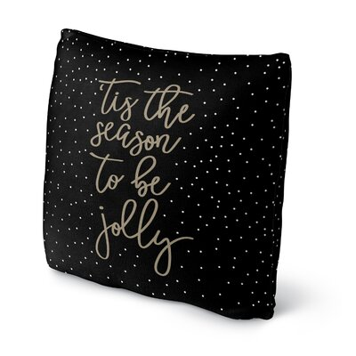 Tis the Season Throw Pillow Size: 16 H x 16 W x 4 D, Color: Black