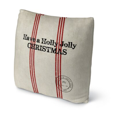 Collins Holly Jolly Christmas Throw Pillow Size: 16 H x 16 W x 4 D