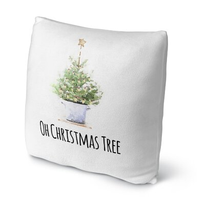 Oh Christmas Tree Throw Pillow Size: 18 H x 18 W x 4 D
