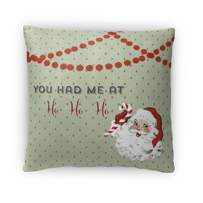 You Had Me At Ho Ho Ho Fleece Throw Pillow Size: 18 H x 18 W x 4 D
