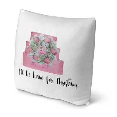 ILL Be Home For Christmas Throw Pillow Size: 18 H x 18 W x 4 D