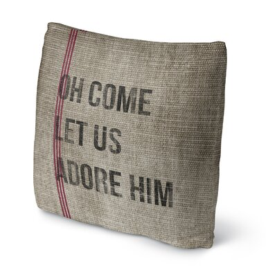 Oh Come Let Us Adore Him Throw Pillow Size: 18 H x 18 W x 4 D