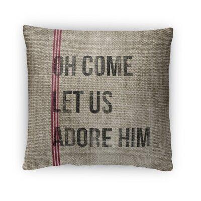 Oh Come Let Us Adore Him Fleece Throw Pillow Size: 18 H x 18 W x 4 D
