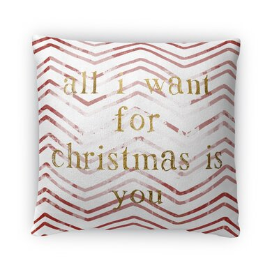 All I Want For Christmas Fleece Throw Pillow Size: 16 H x 16 W x 4 D