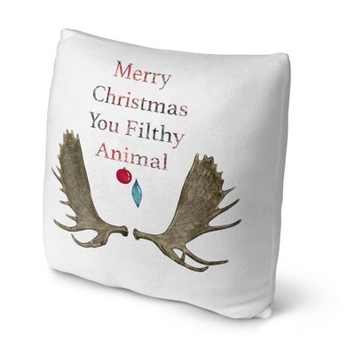 You Filthy Animal Throw Pillow Size: 18 H x 18 W x 4 D