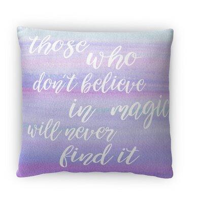 Believe in Magic Fleece Throw Pillow Size: 18 H X 18 W X 4 D
