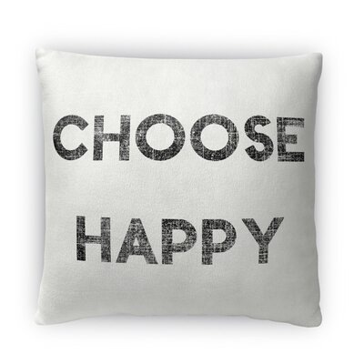 Choose Happy Fleece Throw Pillow Size: 18 H X 18 W X 4 D