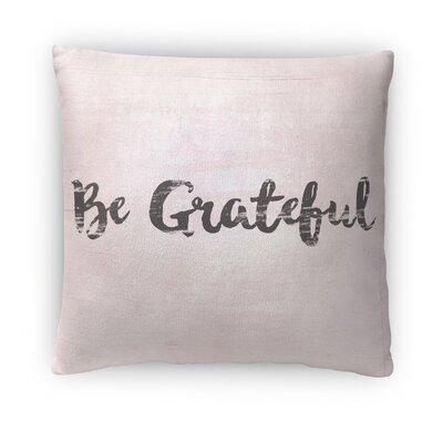 Be Grateful Fleece Throw Pillow Size: 16 H X 16 W X 4 D