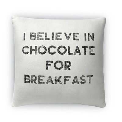 Chocolate for Breakfast Fleece Throw Pillow Size: 18 H X 18 W X 4 D