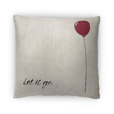 Let It Go Fleece Throw Pillow Size: 18 H x 18 W x 4 D