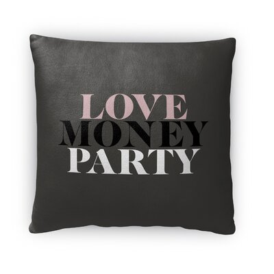 Love, Money, Party Fleece Throw Pillow Size: 16 H x 16 W x 4 D