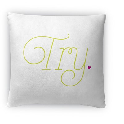 Try Fleece Throw Pillow Size: 16 H x 16 W x 4 D