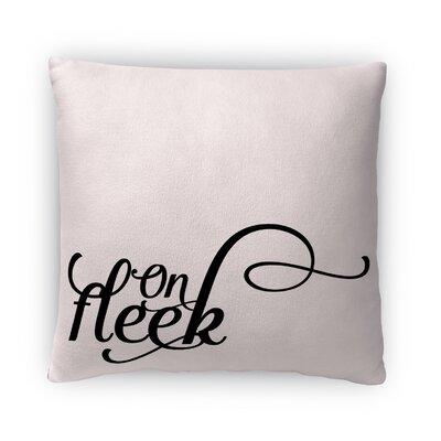 On Fleek Fleece Throw Pillow Size: 18 H x 18 W x 4 D