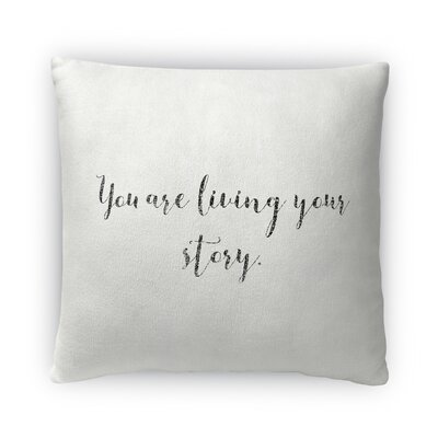 Live Your Story Fleece Throw Pillow Size: 16 H x 16 W x 4 D