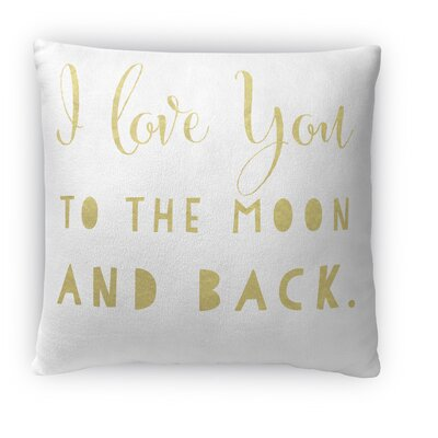 To The Moon and Back Fleece Throw Pillow Size: 16 H x 16 W x 4 D