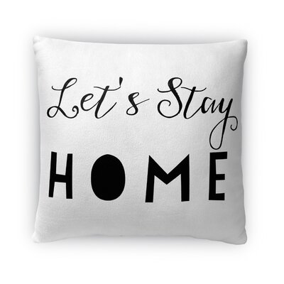 Lets Stay Home Fleece Throw Pillow Size: 18 H x 18 W x 4 D