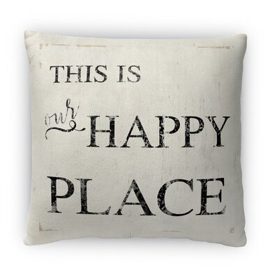This is Our Happy Place Fleece Throw Pillow Size: 16 H x 16 W x 4 D