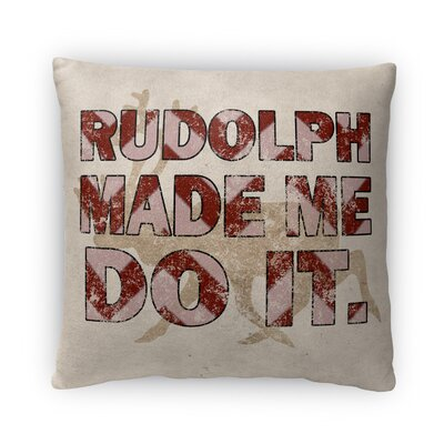 Rudolph Made Me Fleece Throw Pillow