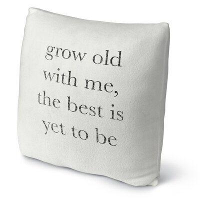 Grow Old with Me Fleece Throw Pillow Size: 18 H X 18 W X 4 D