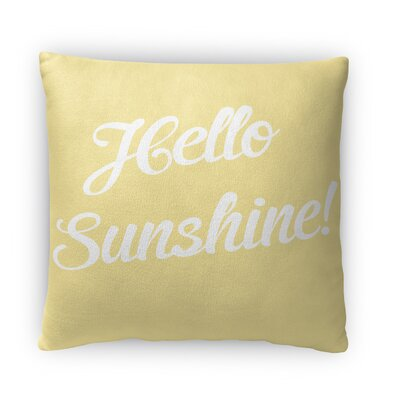 Hello Sunshine Fleece Throw Pillow Size: 18 H X 18 W X 4 D