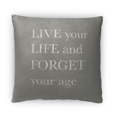 Forget Your Age Fleece Throw Pillow Size: 18 H X 18 W X 4 D