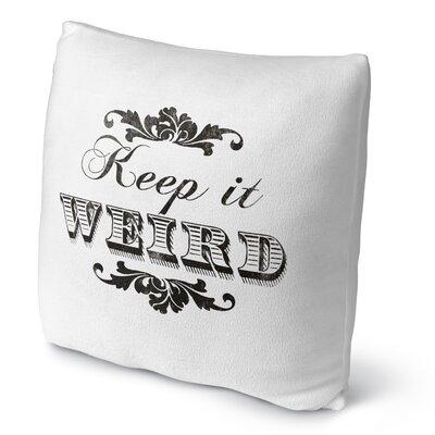 Keep It Weird Fleece Throw Pillow Size: 18 H X 18 W X 4 D