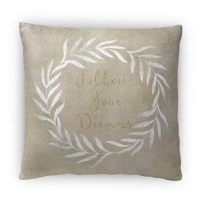 Follow Your Dreams Fleece Throw Pillow Size: 16 H X 16 W X 4 D