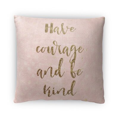 Have Courage Fleece Throw Pillow Size: 16 H X 16 W X 4 D