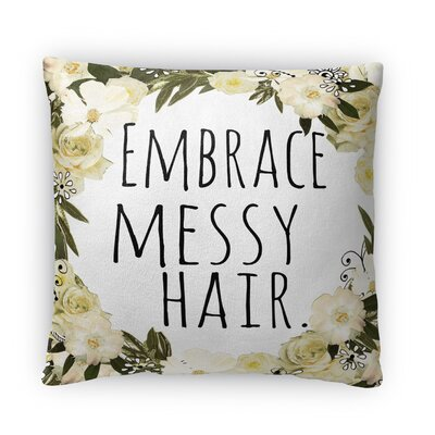 Embrace Messy Hair ll Fleece Throw Pillow Size: 16