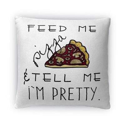 Feed Me Pizza Fleece Throw Pillow Size: 16 H X 16 W X 4 D