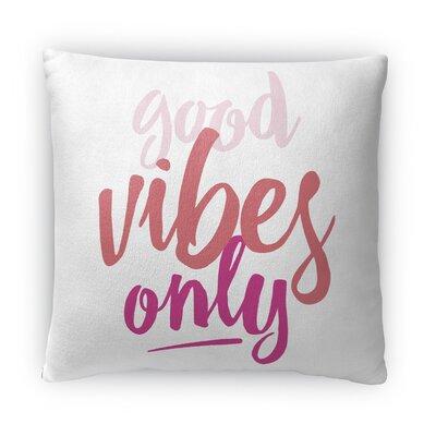Good Vibes Only Fleece Throw Pillow Size: 16 H X 16 W X 4 D