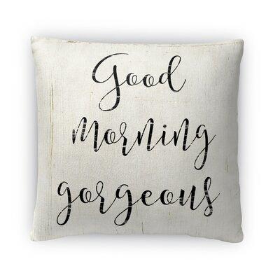 Good Morning Gorgeous Fleece Throw Pillow Size: 16 H X 16 W X 4 D