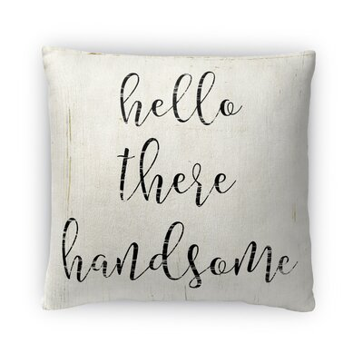 Hello Handsome Fleece Throw Pillow Size: 16 H X 16 W X 4 D