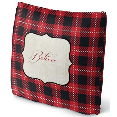 Believe Throw Pillow Size: 16 H x 16 W x 4 D