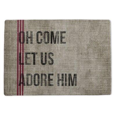 Oh Come Let Us Adore Him Doormat Rug Size: 5 x 7