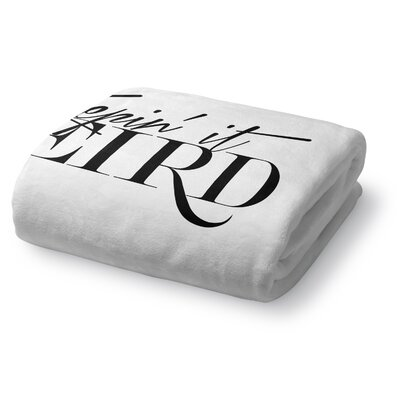 Keepin It Weird Fleece Throw Blanket Size: 60 W x 80 L