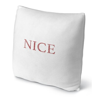 Nice Throw Pillow Size: 16 H x 16 W x 4 D