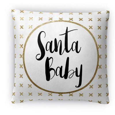 Santa Baby Fleece Throw Pillow Size: 16 H x 16 W x 4 D
