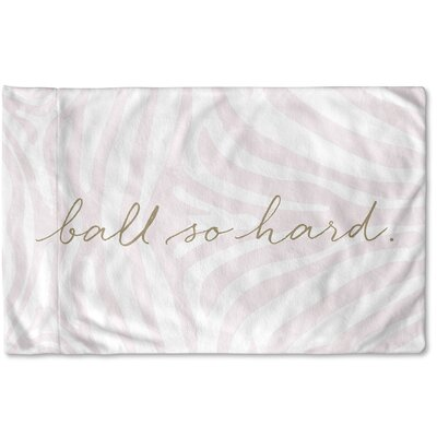 Ball So Hard Microfiber Fleece Pillow Case PLC-PCIBF-30X20-SCR072