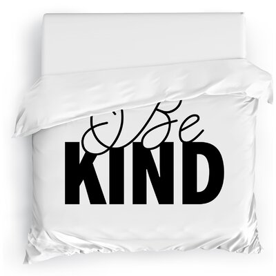 Be Kind Duvet Cover Size: Full/Queen