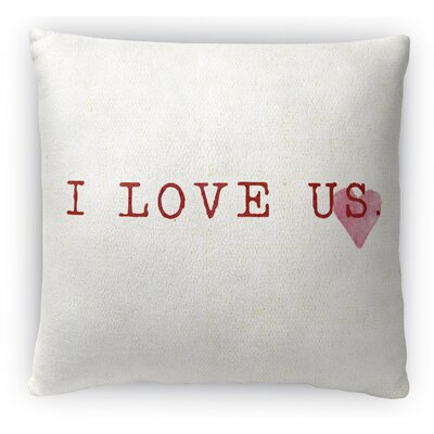 I Love Us Fleece Throw Pillow Size: 18 H x 18 W