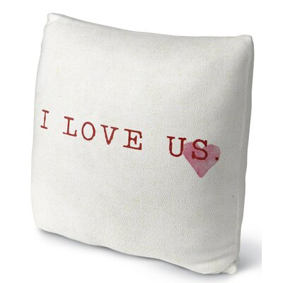 I Love Us Throw Pillow Size: 16 H x 16 W