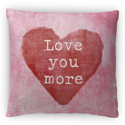 Love You More Fleece Throw Pillow Size: 18 H x 18 W