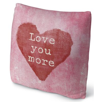 Love You More Throw Pillow Size: 16 H x 16 W