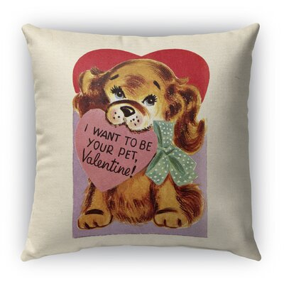 I Want to Be Your Pet Burlap Indoor/Outdoor Throw Pillow Size: 20 H x 20 W